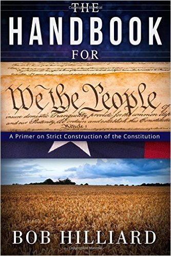 Book cover—The Handbook for We the People, A Primer on Strict Construction of the Constitution by Bob Hilliard
